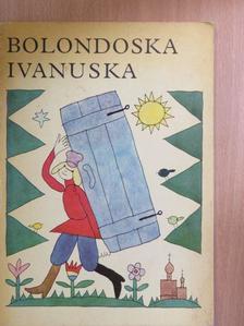 Makszim Gorkij - Bolondoska Ivanuska [antikvár]
