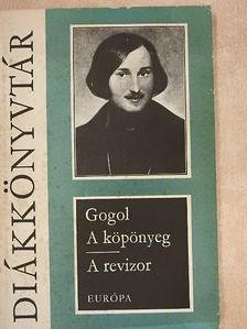 Nyikolaj Vasziljevics Gogol - A köpönyeg/A revizor [antikvár]