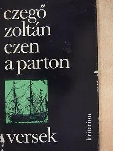 Czegő Zoltán - Ezen a parton [antikvár]