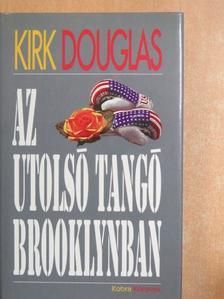 Kirk Douglas - Az utolsó tangó Brooklynban [antikvár]