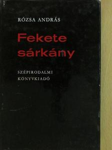 Rózsa András - Fekete sárkány (dedikált példány) [antikvár]
