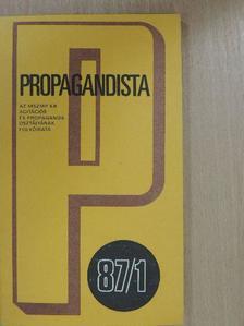 Antal Gyula - Propagandista 1987/1. [antikvár]