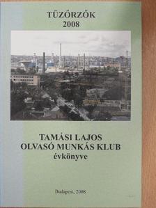 B. Szalay Károly - Tűzőrzők 2008 [antikvár]