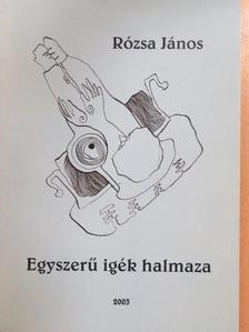 Rózsa János - Egyszerű igék halmaza (dedikált példány) [antikvár]
