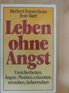 Herbert Fensterheim - Leben ohne Angst [antikvár]
