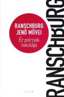 .Ranschburg Jenő - ÉRZELMEK ISKOLÁJA - RANSCHBURG JENŐ MŰVEI