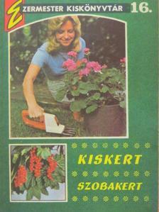 Kecskésné Szabó Ildikó - Kiskert - Szobakert [antikvár]