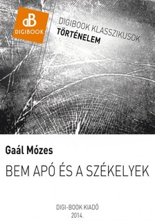 GAÁL MÓZES - Bem apó és a székelyek [eKönyv: epub, mobi]