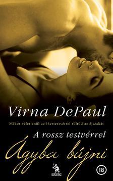 Virna DePaul - A rossz testvérrel ágyba bújni