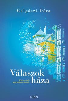 Galgóczi Dóra - Válaszok háza