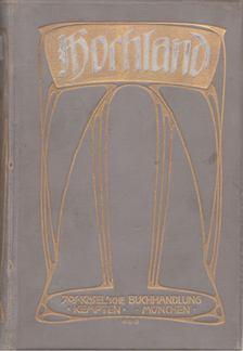 Muth, Karl (szerk.) - Hochland 1905/06 III. évfolyam  I. kötet [antikvár]