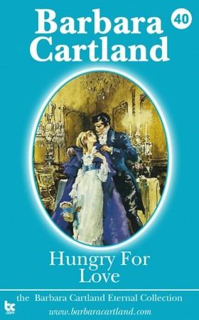 Barbara Cartland - Hungry for Love [eKönyv: epub, mobi]