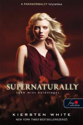 Kiersten White - Supernaturally - Több mint különleges (Természetfölötti 2.)