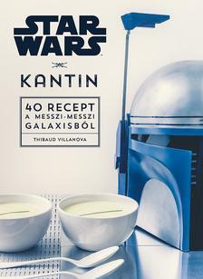 NINCS SZERZŐ - Star Wars - Kantin - 40 recept a messzi-messzi galaxisból