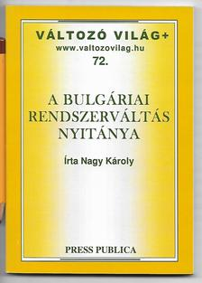 Nagy Károly - A bulgáriai rendszerváltás
