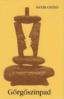 Határ Győző - Gőrgőszínpad [antikvár]
