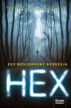 Thomas Olde Heuvelt - HEX - Egy boszorkány bosszúja