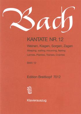 J. S. Bach - KANTATE NR. 12 - WEINEN, KLAGEN, SORGEN, ZAGEN - BWV 12 - KLAVIERAUSZUG