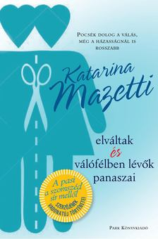 Katarina Mazetti - Elváltak és válófélben lévők panaszai [antikvár]
