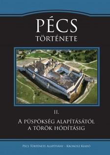 (szerk.) Font Márta - Pécs története 2.  [eKönyv: pdf]
