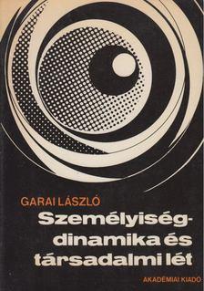 Garai László - Személyiségdinamika és társadalmi lét [antikvár]