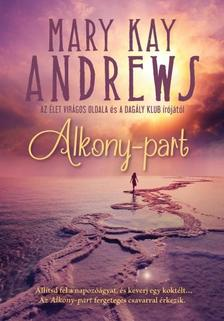 MARY KAY ANDREWS - Alkony-part