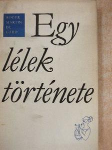 Roger Martin du Gard - Egy lélek története [antikvár]