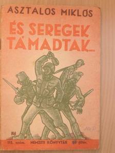 Asztalos Miklós - És seregek támadtak... [antikvár]