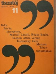 Baka István - Tiszatáj 1985. november [antikvár]