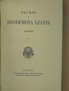 Sas Ede - Desdemona leánya [antikvár]