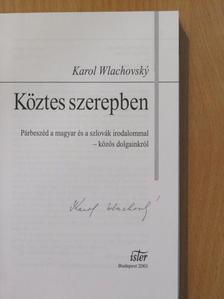 Karol Wlachovsky - Köztes szerepben (aláírt példány) [antikvár]