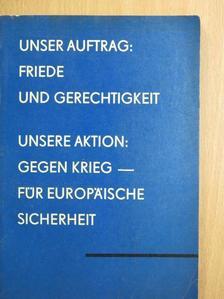Dr. Guido Senzig - Unser Auftrag: Friede und Gerechtigkeit/Unsere Aktion: Gegen Krieg - für europäische sicherheit [antikvár]