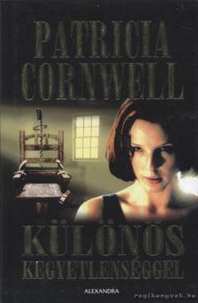 Patricia Cornwell - Különös kegyetlenséggel [antikvár]