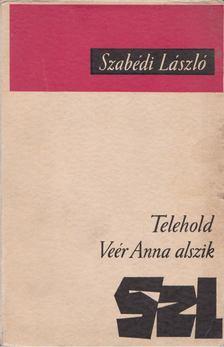 Szabédi László - Telehold / Veér Anna alszik [antikvár]