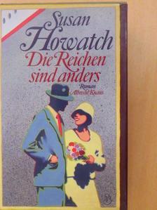 Susan Howatch - Die Reichen sind anders [antikvár]