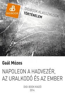 GAÁL MÓZES - Napóleon a hadvezér [eKönyv: epub, mobi]