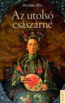 Anchee Min - Az utolsó császárné