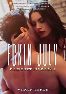 Bergh Virgin - Fckin July - Prescott fivérek I. [eKönyv: epub, mobi]