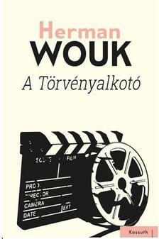 Herman Wouk - A TÖRVÉNYALKOTÓ
