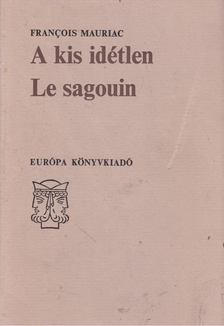 Francois Mauriac - A kis idétlen - Le sagouin [antikvár]