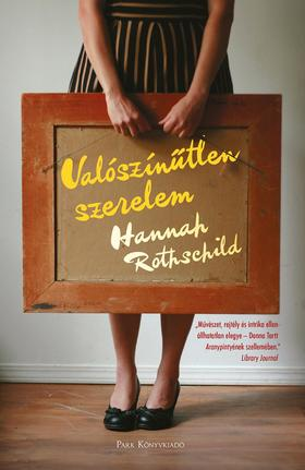 Rothschild, Hannah - Valószínűtlen szerelem