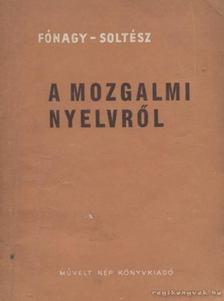 FÓNAGY IVÁN - A mozgalmi nyelvről [antikvár]