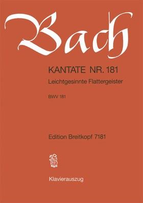 J. S. Bach - KANTATE NR. 181 - LEICHTGESINNTE FLATTERGEISTER - BWV 181 - KLAVIERAUSZUG