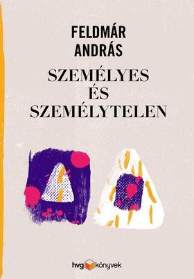 FELDMÁR ANDRÁS - Személyes és személytelen