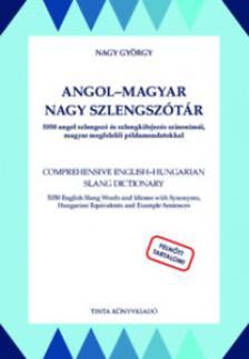 Nagy György - Angol-magyar nagy szlengszótár