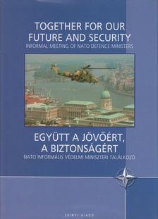 Varga Krisztián - Együtt a jövőért, a biztonságért - Together For Our Future and Security [antikvár]
