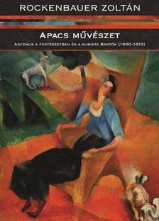 Rockenbauer Zoltán - Apacs művészet [antikvár]