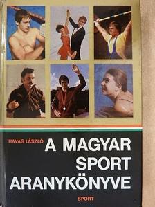 Havas László - A magyar sport aranykönyve [antikvár]