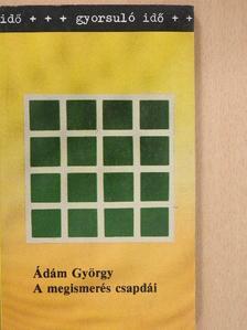 Ádám György - A megismerés csapdái [antikvár]
