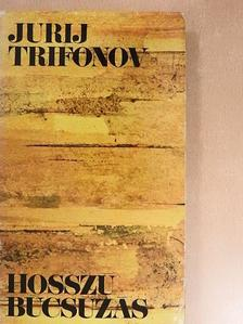 Jurij Trifonov - Hosszú búcsúzás [antikvár]